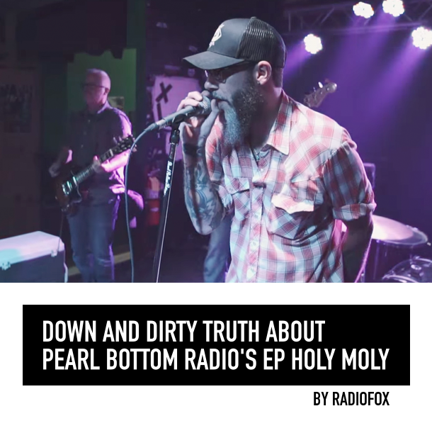 Down-and-Dirty-Truth-About-Pearl-Bottom-Radio's-EP-Holy-Moly-by-Radiofox-v2